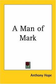 Cover of: A Man Of Mark | Anthony Hope