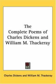 Cover of: The Complete Poems of Charles Dickens and William M. Thackeray