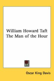 Cover of: William Howard Taft The Man of the Hour | Oscar King Davis