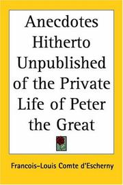 Cover of: Anecdotes Hitherto Unpublished Of The Private Life Of Peter The Great