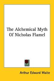 Cover of: The Alchemical Myth Of Nicholas Flamel