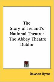 The Story of Ireland's National Theatre by Dawson Byrne