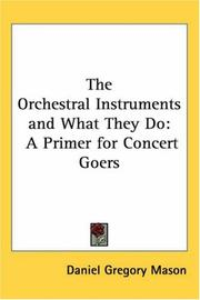 Cover of: The Orchestral Instruments And What They Do | Daniel Gregory Mason
