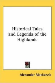 Cover of: Historical Tales And Legends Of The Highlands