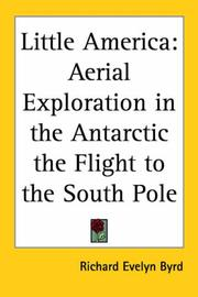 Cover of: Little America: Aerial Exploration In The Antarctic The Flight To The South Pole