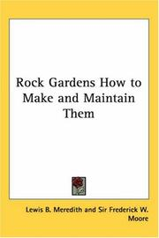 Cover of: Rock Gardens How to Make And Maintain Them | Lewis B. Meredith