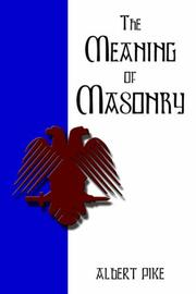 Cover of: The Meaning of Masonry