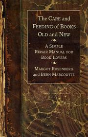 Cover of: The care and feeding of books old and new | Margot Rosenberg