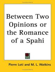 Cover of: Between Two Opinions or the Romance of a Spahi | Pierre Loti