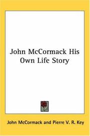 Cover of: John Mccormack His Own Life Story