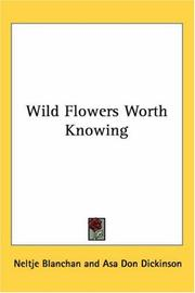 Wild Flowers Worth Knowing by Neltje Blanchan