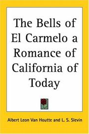 Cover of: The Bells Of El Carmelo A Romance Of California Of Today | Albert Leon Van Houtte