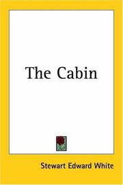 Cover of: The Cabin | Stewart Edward White