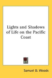 Cover of: Lights And Shadows Of Life On The Pacific Coast | Samuel D. Woods
