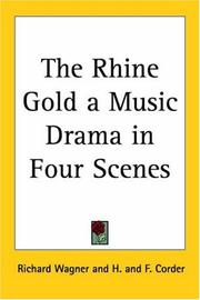 Cover of: The Rhine Gold a Music Drama in Four Scenes