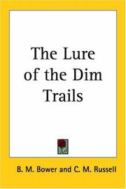 Cover of: The Lure Of The Dim Trails | B. M. Bower