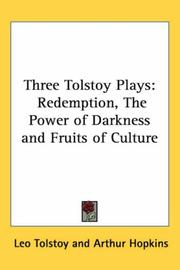 Cover of: Three Tolstoy Plays: Redemption, The Power of Darkness and Fruits of Culture