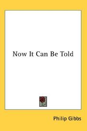 Cover of: Now It Can Be Told | Philip Gibbs