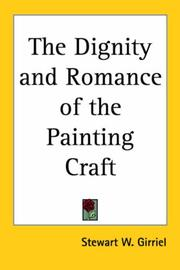 Cover of: The Dignity And Romance of the Painting Craft