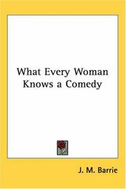 Cover of: What Every Woman Knows a Comedy