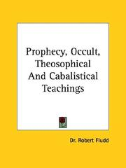 Cover of: Prophecy, Occult, Theosophical and Cabalistical Teachings