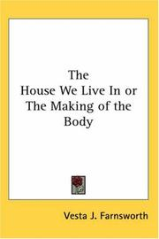 Cover of: The House We Live In or The Making of the Body