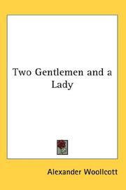Cover of: Two Gentlemen and a Lady | Alexander Woollcott