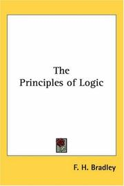 Cover of: The Principles Of Logic | F. H. Bradley