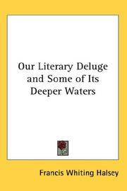 Cover of: Our Literary Deluge And Some of Its Deeper Waters | Francis W. Halsey
