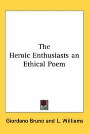 Cover of: The Heroic Enthusiasts an Ethical Poem