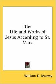 Cover of: The Life and Works of Jesus According to St. Mark