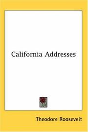 Cover of: California Addresses | Theodore Roosevelt