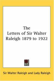 Cover of: The Letters of Sir Walter Raleigh 1879 to 1922