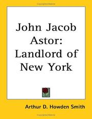 Cover of: John Jacob Astor: Landlord of New York