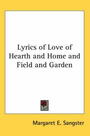 Cover of: Lyrics of Love of Hearth and Home and Field and Garden
