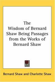 Cover of: The Wisdom of Bernard Shaw Being Passages from the Works of Bernard Shaw