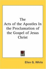 Cover of: The Acts of the Apostles In the Proclamation of the Gospel of Jesus Christ | Ellen Gould Harmon White