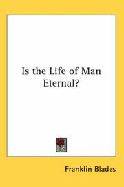 Cover of: Is the Life of Man Eternal?