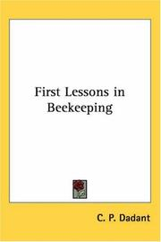 Cover of: First Lessons In Beekeeping | C. P. Dadant