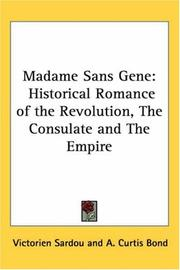 Cover of: Madame Sans Gene: historical romance of the revolution, the consulate & the empire