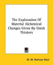 Cover of: The Explanation Of Material Alchemical Changes Given By Greek Thinkers