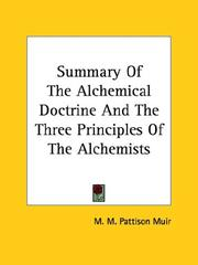Cover of: Summary Of The Alchemical Doctrine And The Three Principles Of The Alchemists