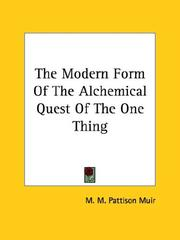 Cover of: The Modern Form Of The Alchemical Quest Of The One Thing