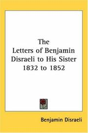 Cover of: The Letters of Benjamin Disraeli to His Sister 1832 to 1852
