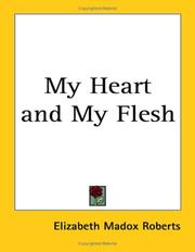 Cover of: My heart and my flesh ..