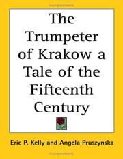 Cover of: The Trumpeter of Krakow a Tale of the Fifteenth Century | Eric Philbrook Kelly