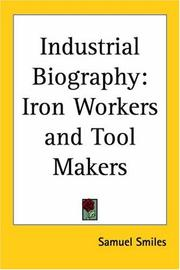 Cover of: Industrial biography: iron workers and tool makers.