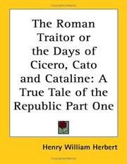 Cover of: The Roman Traitor or the Days of Cicero, Cato and Cataline