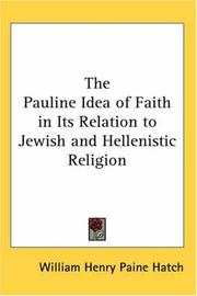 Cover of: The Pauline Idea Of Faith In Its Relation To Jewish And Hellenistic Religion