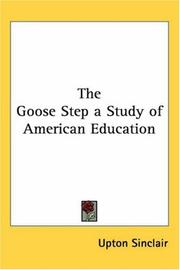 Cover of: The Goose Step a Study of American Education